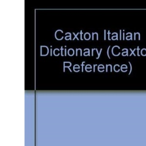 Italian Dictionary (Caxton Reference)