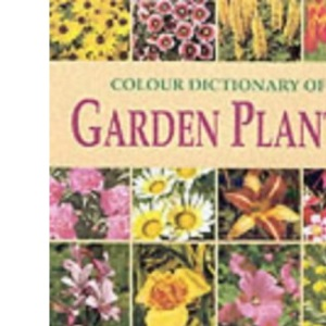The Colour Dictionary of Garden Plants (Gardening)