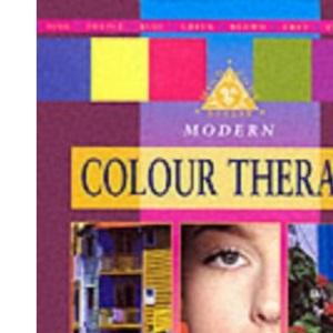 Modern Colour Therapy (Mind, body, spirit)
