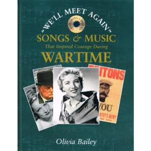 We'll Meet Again: Songs and Music That Inspired Courage During Wartime