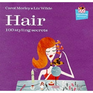 Hair: 100 Styling Secrets (100 Tips)