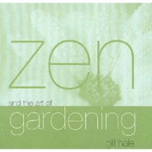 Zen and the Art of Gardening (Zen & the Art of)