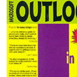 Microsoft Outlook In Easy Steps (Also Covers Outlook Express)