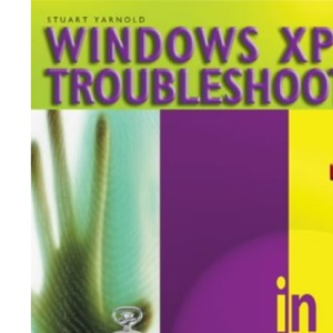 Windows XP Troubleshooting in Easy Steps