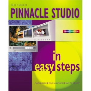 Pinnacle Studio in Easy Steps (In Easy Steps Series)