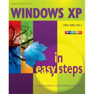 Windows XP in Easy Steps: Covers Service Pack 2 (In Easy Steps Series)