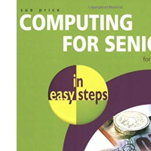 Computing for Seniors in Easy Steps