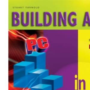 Building a PC in Easy Steps: From Start to Finish (In Easy Steps Series)