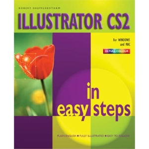 Illustrator CS2 in Easy Steps: For Windows and Mac