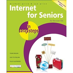 Internet for Seniors in Easy Steps: Windows Vista Edition