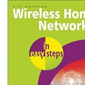Wireless Home Networking in Easy Steps