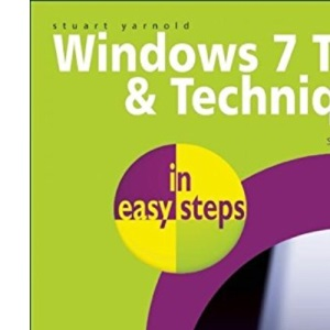 Windows 7 Tips and Techniques in Easy Steps (First)