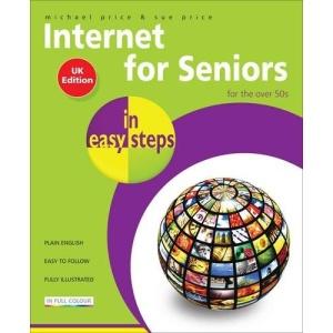 Internet for Seniors in Easy Steps: Windows 7