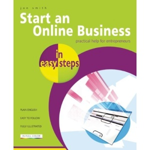 Start an Online Business in Easy Steps: A Practical Guide for Entrepreneurs