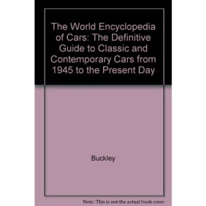 The World Encyclopedia of Cars: The Definitive Guide to Classic and Contemporary Cars from 1945 to the Present Day