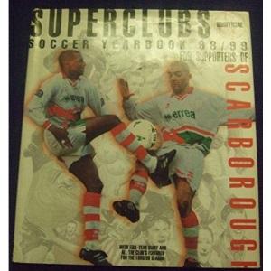 Scarborough 1998/99: Soccer Yearbook (Superteams)
