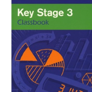 Key Stage 3 Maths: Classbook (Key Stage 3 Classbooks)