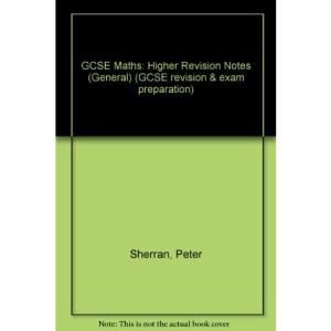 GCSE Maths: Higher Revision Notes (General) (GCSE revision & exam preparation)