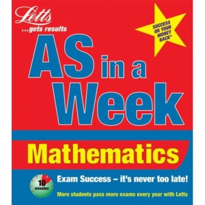 AS in a Week: Mathematics (Revise AS Level in a Week S.)
