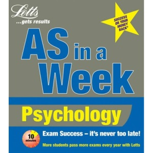 AS in a Week: Psychology (Revise AS & A2 (Combined) S.)
