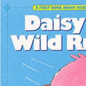 Daisy's Wild Ride (First Book About Science)