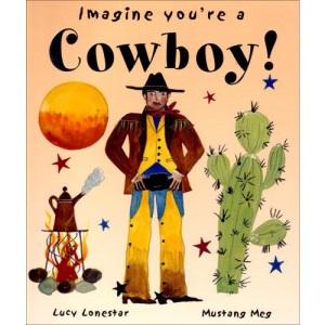 Cowboy! (Imagine You're a...)