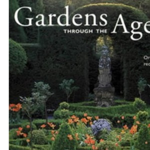 Gardens Through the Ages