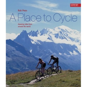 A Place to Cycle: Amazing Rides from Around the World