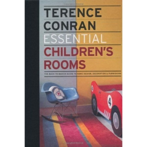 Essential Children's Rooms: The Back to Basics Guide to Home Design, Decoration and Furnishing (Essential (Conrad))