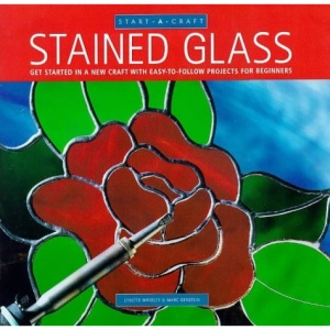 Stained Glass: Getting Started in a New Craft with Easy-to-follow Projects for Beginners (Start-a-craft)