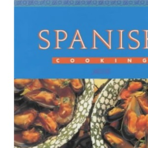Spanish Cooking: A Fiesta of Original Regional Recipes (Global Gourmet)