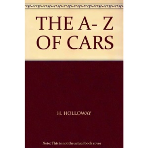 THE A-Z OF CARS: THE CENTURY'S CLASSIC AUTOMOBILES.