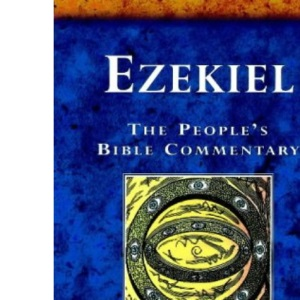 Ezekiel: A Bible Commentary for Every Day (The People's Bible Commentaries)