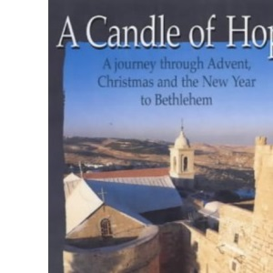 A Candle of Hope: A Journey Through Advent, Christmas and the New Year to Bethlehem