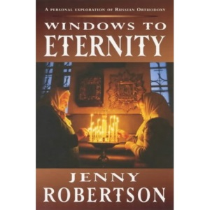 Windows to Eternity: A Personal Exploration of Russian Orthodoxy