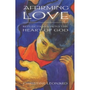 Affirming Love: Reflections into the Heart of Love