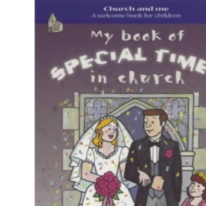 My Book of Special Times in Church: A Welcome Book for Children (Church & Me S.)