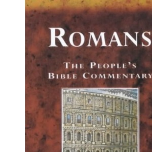 Romans: A Bible Commentary for Every Day (The People's Bible Commentaries)