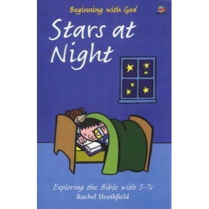 Stars at Night: Exploring the Bible with 5-7s (Beginning with God)