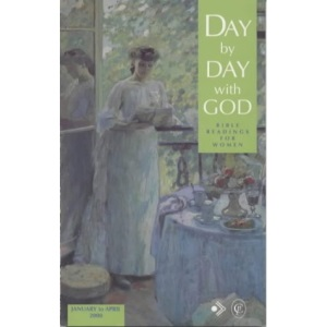 Day by Day with God: January to April 2000: Bible Readings for Women