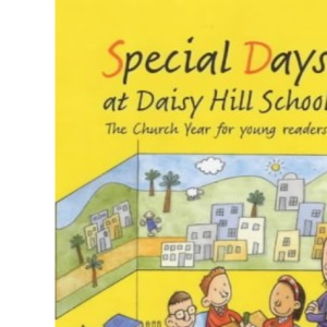 Special Days at Daisy Hill School: The Life of Jesus for Young Readers
