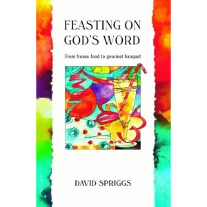 Feasting on God's Word: From Frozen Food to Gourmet Banquet