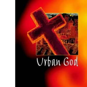 Urban God: Bible Readings and Comment on Living in the City