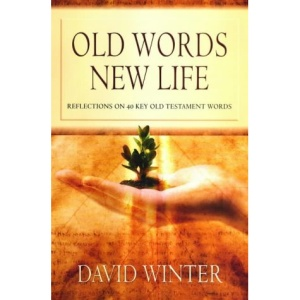 Old Words, New Life: Reflections on 40 Key Old Testament Words