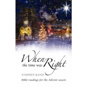 When the Time Was Right: Bible Readings for the Advent Season