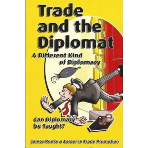 Trade and the Diplomat: A Different Kind of Diplomacy