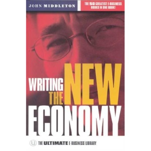 Writing the New Economy: The Ultimate E-business Library (The Ultimate Series)