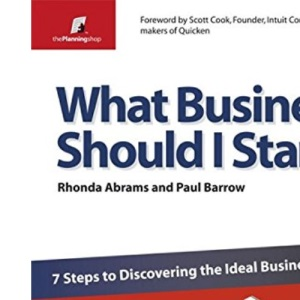 What Business Should I Start?: 7 Steps to Discovering the Ideal Business for You (The Planning Shop Series)