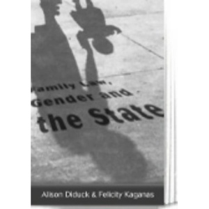 Family Law, Gender and State: Commentary, Cases and Materials