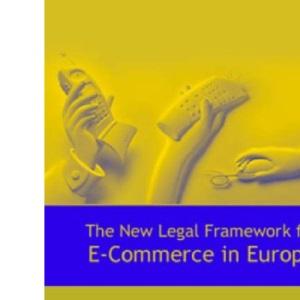 The New Legal Framework for e-Commerce in Europe
